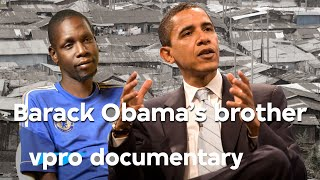 Being Barack Obama's brother: George Obama in the slums | VPRO Documentary | 2013