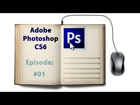 Adobe Photoshop CS6 Tutorials - Episode 01 Basic Tools