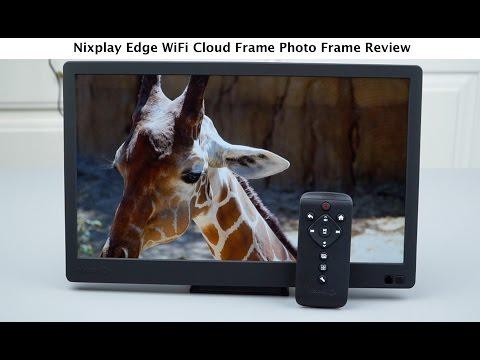 Nixplay Edge WiFi Cloud Frame Photo Frame Review