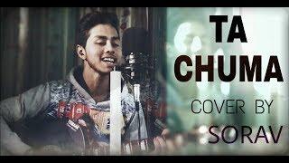 TA CHUMA | Electro Folk | Cover By Sorav | 2019 | Jubin Nautiyal | Tulsi Kumar | Be Melodious