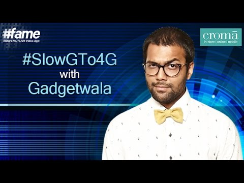 SlowG To 4G with Gadgetwala - An initiative by Croma
