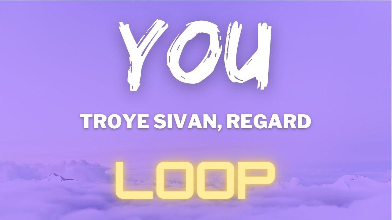 Troye Sivan, Regard, Tate McRae - YOU (1 HOUR LOOP)