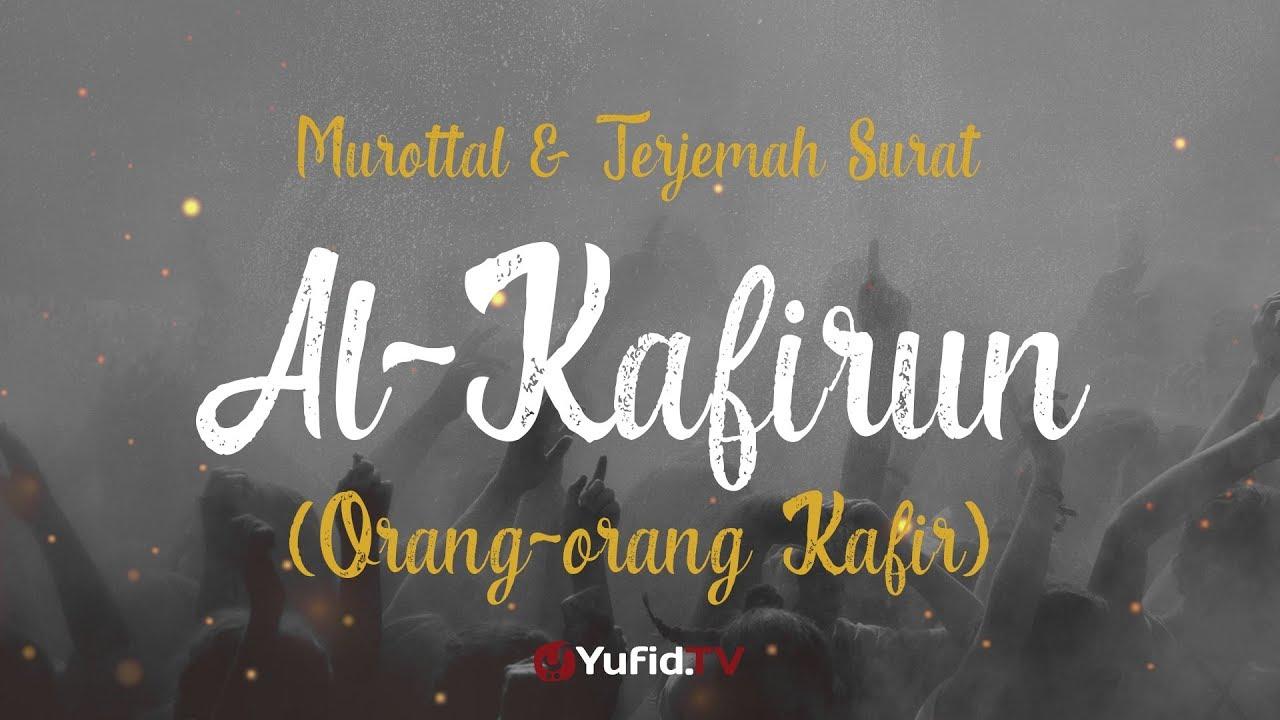 Murottal AlQuran Merdu: Surat Al Kafirun - Murottal AlQuran dan Terjemahan - Ustadz Azza Makhsyari