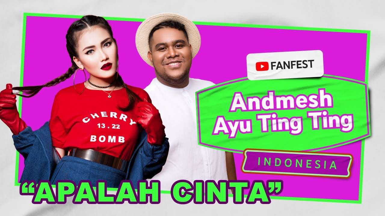 Ayu Ting Ting & Andmesh - Apalah Cinta (Live At YouTube Fanfest 2020)