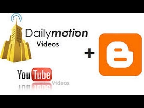 How to add Dailymotion Videos in Blogger Posts Blogger