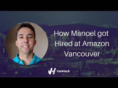 How Manoel got hired at Amazon Vancouver