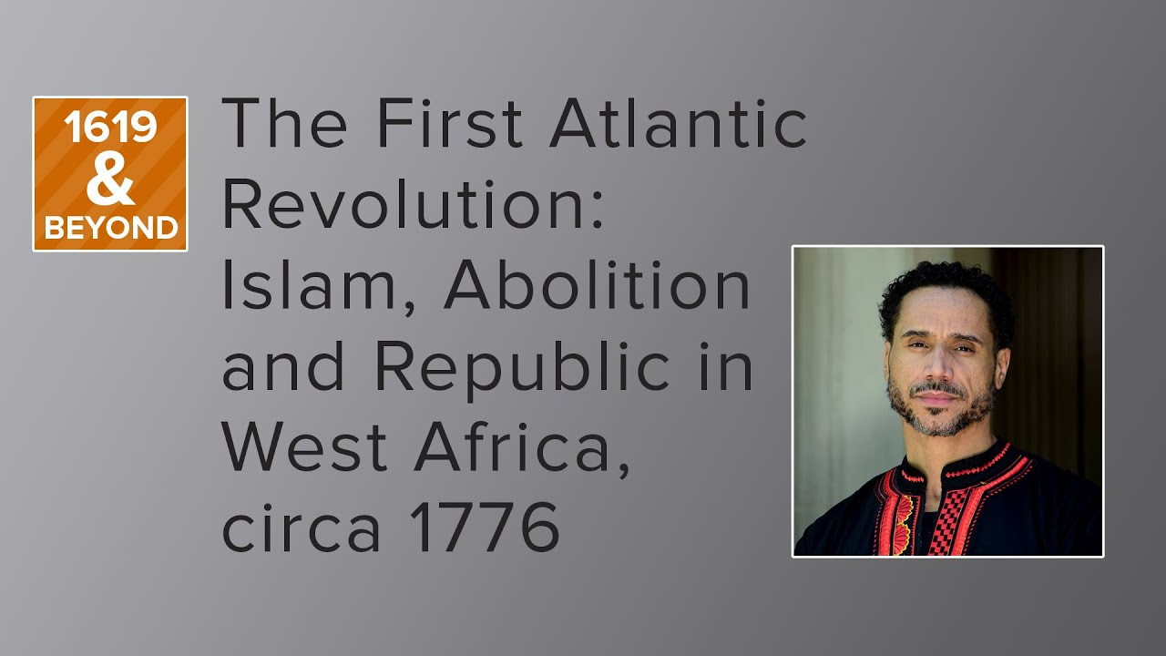 The First Atlantic Revolution:  Islam, Abolition and Republic in West Africa, circa 1776