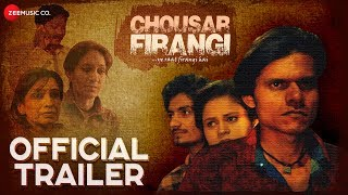 Chousar Firangi - Official Trailer | Pratiek Pachori, Rekha Mishra & Anshul Thakur
