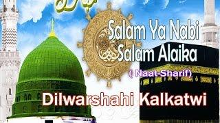 New Salam || Ya Nabi Salam Alaika || Dilbar Shahi Kalkatwi [HD]
