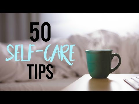 50 SIMPLE SELF-CARE TIPS (For When You're Stressed, Sad, or Uninspired) ♡