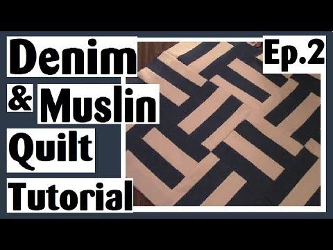 Easy Denim & Muslin Strip Set Quilt Tutorial | Episode 2