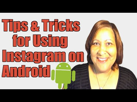 Tips & Tricks for Using Instagram on Samsung Galaxy S4 and Other Android Devices