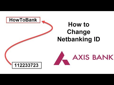 How to Change Axis Bank Login id - Bank Tutorial