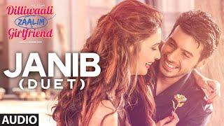 'Janib (Duet)' FULL AUDIO Song | Arijit Singh | Divyendu Sharma | Dilliwaali Zaalim Girlfriend