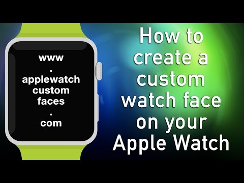 How To Create A Custom Watch Face On Your Apple Watch