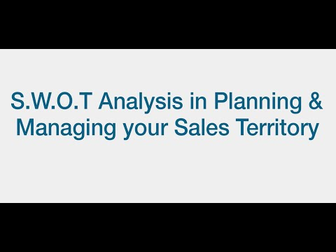 S W O T Analysis in Planning & Managing Your Sales Territory