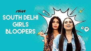 iDIVA - South Delhi Girls Bloopers | #OneYearOfSouthDelhiGirls #1YearOfSDG