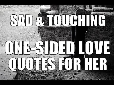 Sad & Touching One-Sided Love Quotes For Her