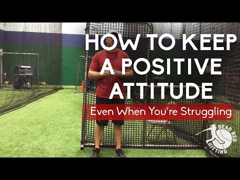 How to Keep a Positive Attitude Even When You're Struggling | Dead Red Hitting