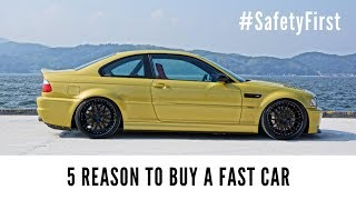 5 Reasons You Should Buy A Fast Car!