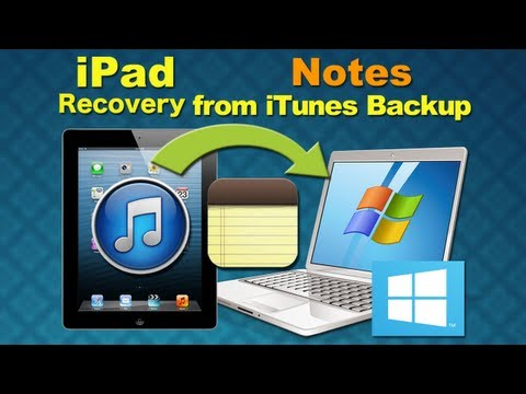 iPad Notes Recovery: How to Recover Deleted or Lost iPad Notes from iTunes Backup?