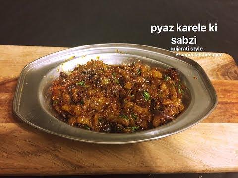 gujarati style karela pyaz ki sabzi   kanda karela nu shak   bitter gourd onion stir fry