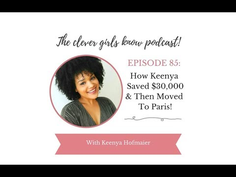 How Keenya Saved $30,000 And Moved To Paris!