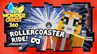 Wonder Quest 360 Video - Rollercoaster Ride!