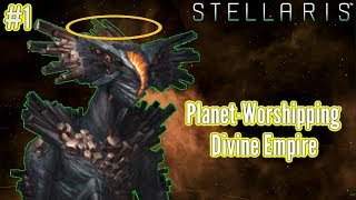 Stellaris | Divine Empire #1 | Protecting Planets from People!