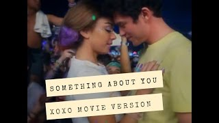 Something About You  xoxo movie version by hayden james