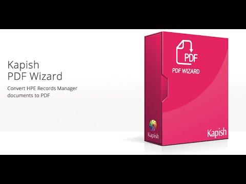 Kapish PDF Wizard - PDF Conversion Tool for HPE Records Manager
