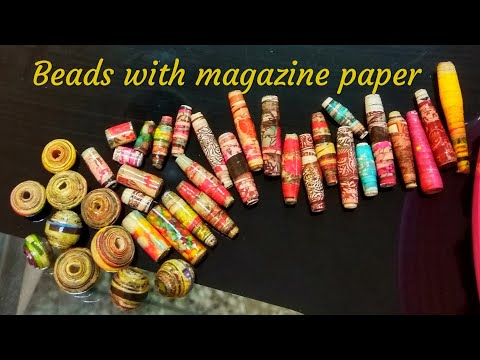 How To Make Paper Beads with Magazines and Waterproof it.