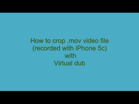How to crop .mov video (iphone 5c) with virtual dub