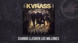Grupo Kvrass - Cuando Lleguen Los Millones - audio oficial 2017