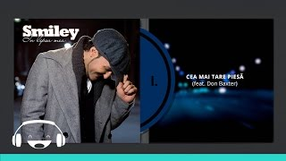 Download Smiley feat. Don Baxter - Cea mai tare piesa [Official track]