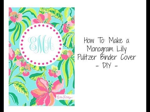 How To: Make a Monogram Lilly Pulitzer Binder Cover - DIY || Back to School Series