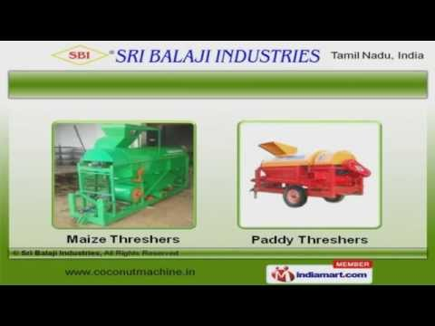 Coconut Processing Machine & Agricultural Equipment by Sri Balaji Industries, Coimbatore