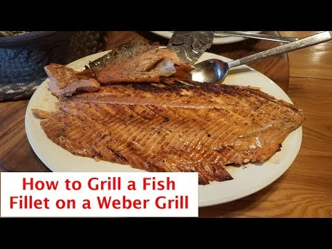 How to Grill a Whole Fish Fillet on a Weber Grill