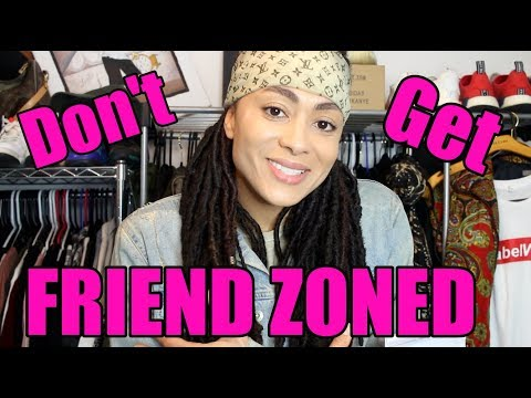 How To Stay OUT of the FRIEND ZONE!!! (Do's & Don'ts)