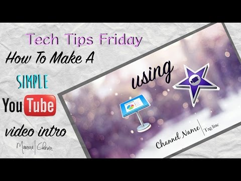 HOW TO MAKE A SIMPLE YOUTUBE INTRO | KEYNOTE AND IMOVIE TUTORIAL | TECH TIPS | MAMMA CHAVEZ