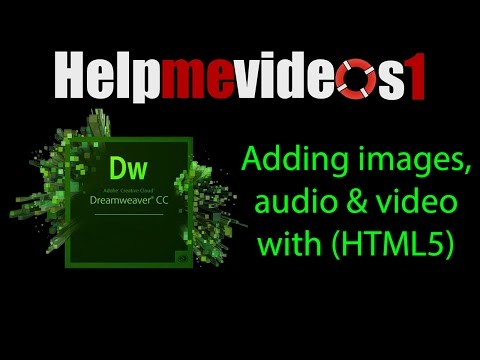Dreamweaver CC Adding images, audio & video with HTML5