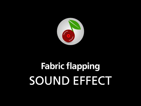 🎧 Fabric flapping SOUND EFFECT