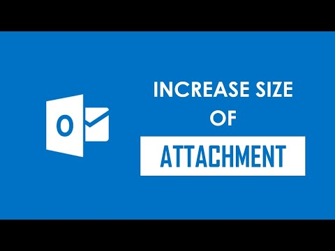 How to Increase Outlook Attachment File Size