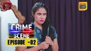 Crime Scene - ක්රයිම් සීන් | Episode -02 | 2018-10-23 | Rupavahini TeleDrama