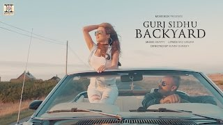 BACKYARD - OFFICIAL VIDEO (2017) - GURJ SIDHU