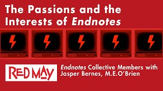 The Passions and the Interests of Endnotes