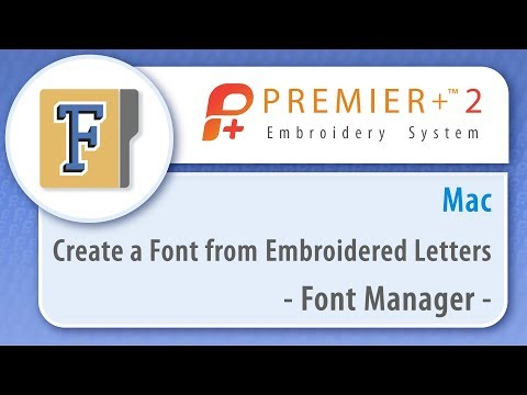 PREMIER+™ 2 - Create a Font From Embroidered Letters - Mac