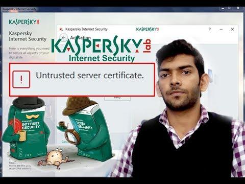 Fix KAspersky Activation Error; Untrusted server certificate