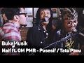 Naif feat OM PMR - Posesif/Tato atau Panu (With Lyrics)   BukaMusik