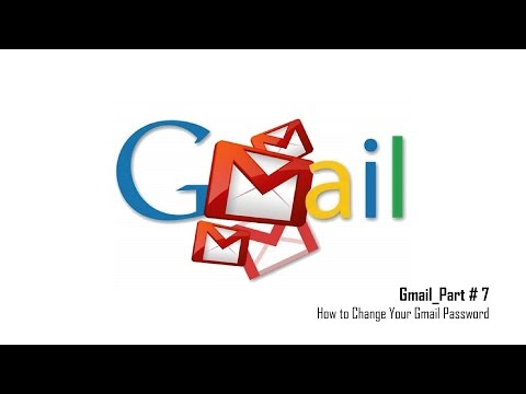 How to Change Your Gmail Password_Gmail_Part 7